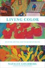 Living Color Painting Writing and the Bones of Seeing