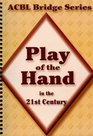Play of the Hand in the 21st Century 3rd Edition The Diamond Series