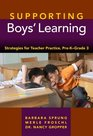 Supporting Boys' Learning Strategies for Teacher Practice Pre-k--grade 3