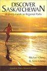 Discover Saskatchewan A User's Guide to Regional Parks