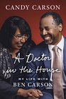 A Doctor in the House My Life with Ben Carson