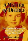 A Matter of Degree: The Hartford Circus Fire  The Mystery of Little Miss 1565