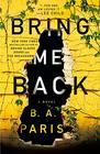 Bring Me Back A Novel