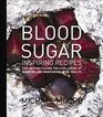 Blood Sugar Inspiring Recipes for anyone facing the Challenge of Diabetes and maintaining good health