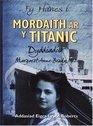 Mordaith Ar Y Titanic Dyddiadur Margaret Anne Brady 1912