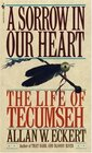 A Sorrow in Our Hearts: The Life of Tecumseh