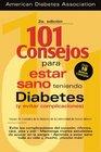 101 Consejos Para Estar Teniendo Diabetes (Y Evitar Complicaciones)