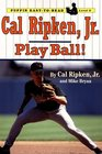 Cal Ripken, Jr. : Play Ball  (Puffin Easy-to-Read, Level 3)