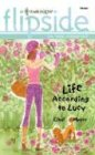 Life According To Lucy (Harlequin Flipside)