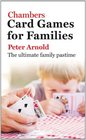 Chambers Card Games for Families The Ultimate Family Pastime
