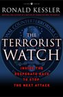 The Terrorist Watch Inside the Desperate Race to Stop the Next Attack