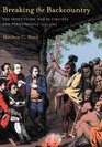 Breaking the Backcountry: The Seven Years' War in Virginia and Pennsylvania, 1754-1765
