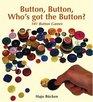Button Button Whos Got the Button: 101 Button Games
