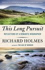 This Long Pursuit Reflections of a Romantic Biographer