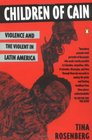 Children of Cain  Violence and the Violent in Latin America