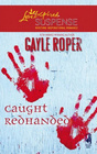 Caught Redhanded (Amhearst, Bk 4) (Love Inspired Suspense, No 64)