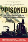 Poisoned How a Crime-Busting Prosecutor Became an Environmental Champion