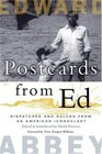 Postcards from Ed  Dispatches and Salvos of an American Iconoclast
