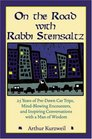 On the Road with Rabbi Steinsaltz: 25 Years of Pre-Dawn Car Trips, Mind-Blowing Encounters, and Inspiring Conversations with a Man of Wisdom