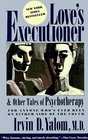 Love's Executioner, and Other Tales of Psychotherapy