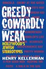 Greedy Cowardly and Weak Hollywood's Jewish Stereotypes