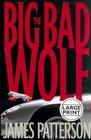 The Big Bad Wolf (Alex Cross, Bk 9) (Large Print)
