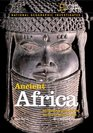 National Geographic Investigates Ancient Africa Archaeology Unlocks the Secrets of Africa's Past