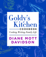 Goldy's Kitchen Cookbook Cooking Writing Family Life