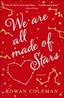 We Are All Made of Stars A Novel