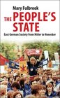 The People's State East German Society from Hitler to Honecker