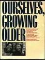 Ourselves Growing Older