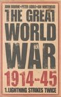 The Great World War 1914-45 Volume I Lightning Strikes Twice