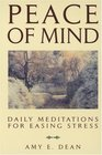 Peace of Mind : Daily Meditations For Easing Stress