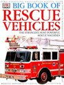 DK Big Book of Rescue Vehicles