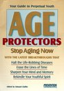 Age Protectors: Stop Aging Now!