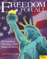 Freedom for all: The inspiring true story of the Statue of Liberty