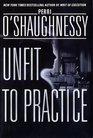 Unfit to Practice (Nina Reilly, Bk 8)