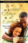 A Second Chance at Love 2 When It Rains It Pours