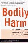 Bodily Harm : The Breakthrough Healing Program for Self-Injurers