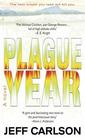 Plague Year (Plague Trilogy, Bk 1)