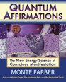 Quantum Affirmations The New Energy Science of Conscious Manifestation