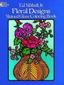 Floral Designs Stained Glass Coloring Book