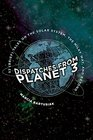 Dispatches from Planet 3 Thirty-Two  Tales on the Solar System the Milky Way and Beyond
