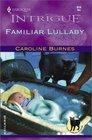 Familiar Lullaby (Fear Familiar) (Harlequin Intrigue, No 614)