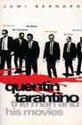 Quentin Tarantino The Man and His Movies