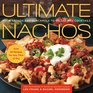 Ultimate Nachos From Nachos and Guacamole to Salsas and Cocktails