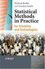 Statistical Methods in Practice for Scientists and Technologists