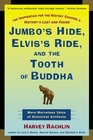 Jumbo's Hide Elvis's Ride and the Tooth of Buddha More Marvelous Tales of Historical Artifacts