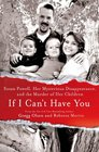 If I Can't Have You Susan Powell Her Mysterious Disappearance and the Murder of Her Children