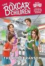 The Robot Ransom (Boxcar Children, Bk 147)